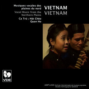 Vietnam: Musiques vocales des plaines du nord (Vocal Music from the Northern Plains)