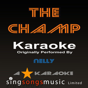The Champ (Originally Performed By Nelly) [Karaoke Audio Version]