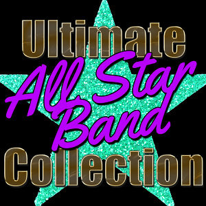 Ultimate All Star Band Collection (Live)