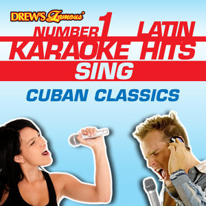 Drew's Famous #1 Latin Karaoke Hits: Sing Cuban Classics