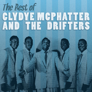 The Best of Clyde Mcphatter and the Drifters