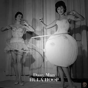 Dany Man, Hula Hoop