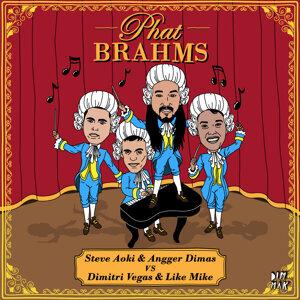 Phat Brahms (Steve Aoki & Angger Dimas vs. Dimitri Vegas & Like Mike)