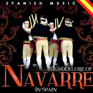 Spanish Music. The Folklore of Navarre in Spain