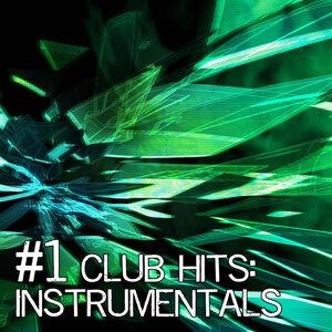 #1 Club Hits: Instrumentals