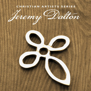 Christian Artists Series: Jeremy Dalton