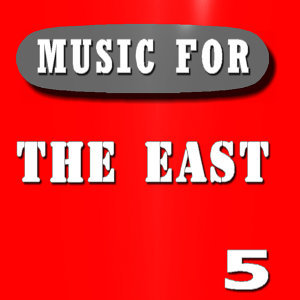 Music for the East, Vol. 5