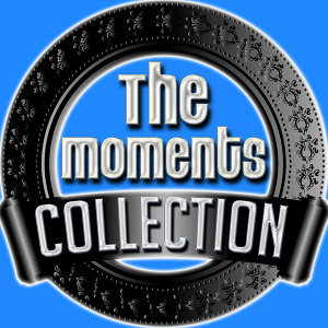 The Moments Collection