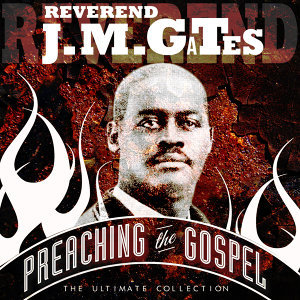 Preaching the Gospel - The Ultimate Collection