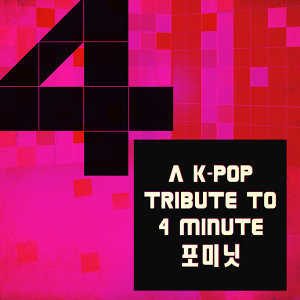 A K-Pop Tribute to 4 Minute