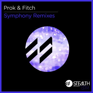 Prok & Fitch - Symphony Remixes