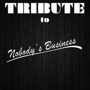 Nobody's Business (Tribute to Rihanna & Chris Brown)