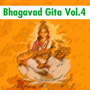 Bhagavad Gita Vol.4