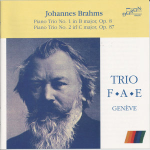 Johannes Brahms: Piano Trio No. 1 in B Major, Op. 8 & Piano Trio No. 2 in C Major, Op. 87