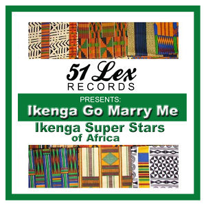 51 Lex Presents Ikenga Go Marry Me