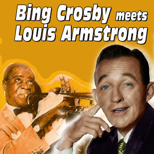 Bing Crosby Meets Louis Armstrong