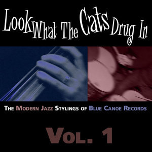The Modern Jazz Stylings of Blue Canoe Records Volume 1