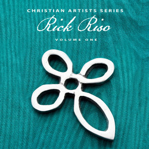 Christian Artists Series: Rick Riso, Vol. 1