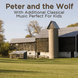 Peter and the Wolf With Additional Classical Music Perfect for Kids
