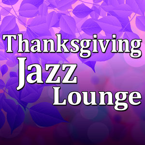 Thanksgiving Jazz Lounge