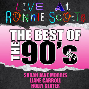 Live At Ronnie Scott's: The Best of the 90's Vol. 2