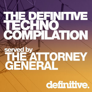 The Definitive Techno Compilation Served By the Attorney General