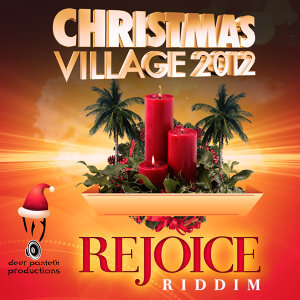 Christmas Village 2012 - Rejoice Riddim