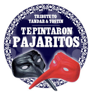 Te Pintaron Pajaritos (Tribute to Yandar and Yostin) - Single