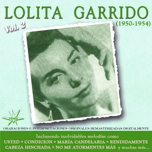 Lolita Garrido, Vol. 2 - 1951 - 1954 Remastered