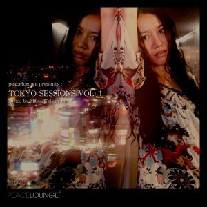 Peacelounge Presents: Tokyo Sessions, Vol. 1 - Hosted By Massa Takemoto