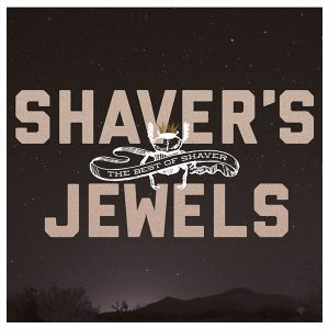 Shaver's Jewels [The Best Of Shaver]