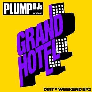 Plump DJs present Dirty Weekend EP 2