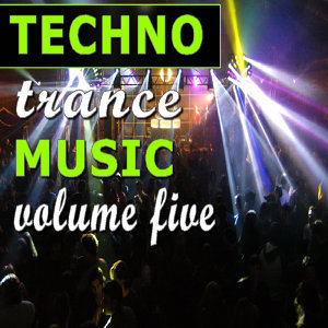 Techno Trance Music Vol. Five
