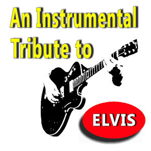An Instrumental Tribute to Elvis