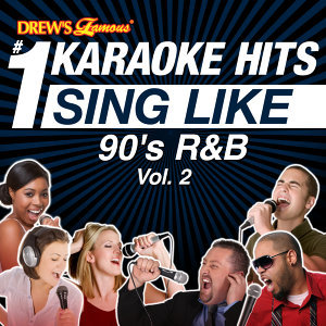 Drew's Famous #1 Karaoke Hits: Sing Like 90's R&B, Vol. 2