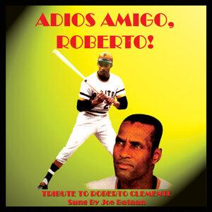 Adios Amigo, Roberto! (Tribute to Roberto Clemente)