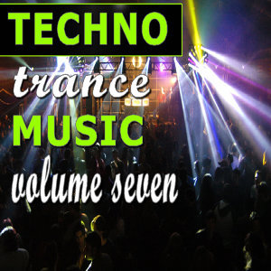 Techno Trance Music Vol. Seven