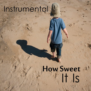 How Sweet It Is: Fun Instrumental Music