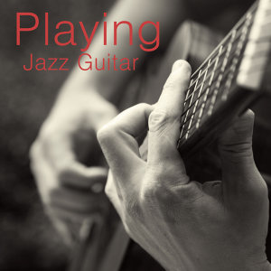Playing the Jazz Guitar