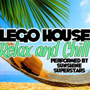 Lego House: Relax and Chill