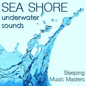 Sea Shore Underwater Sounds - Ocean Waves Water Sounds for True Relaxation Meditation and Deep Sleep, Sea Sound Massage for Ocean Massage Therapy, Hypnotic Music