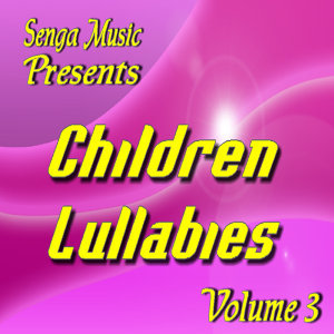 Senga Music Presents: Children Lullabies Vol. Three