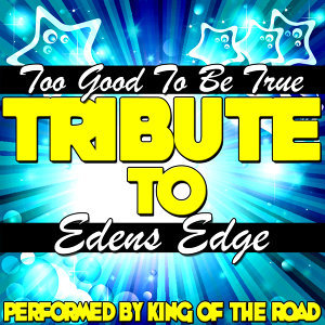 Too Good to Be True (Tribute to Edens Edge) - Single