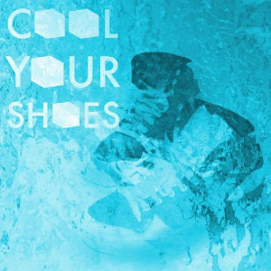 Cool Your Shoes / Day One