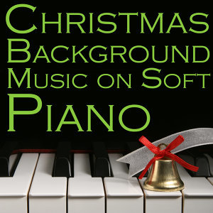 Christmas Background Music On Soft Piano: 70 Songs