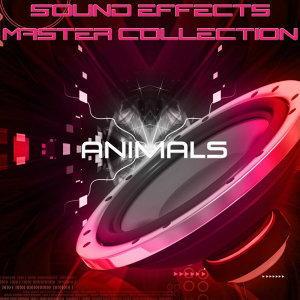 Sound Effects Master Collection 2 - Animals