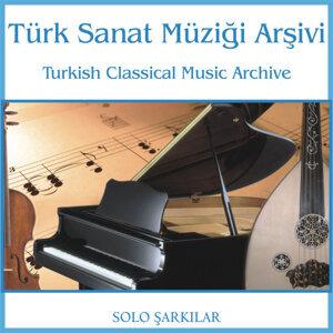 Türk Sanat Müziği Arşivi | Solo Şarkılar 2