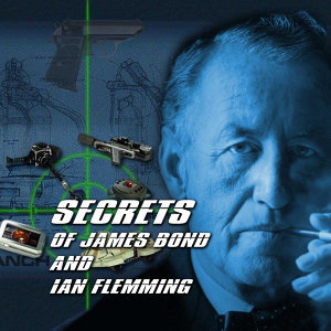 Secrets of James Bond and Ian Flemming