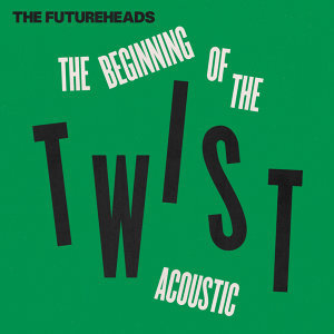 The Beginning of the Twist (Acoustic)