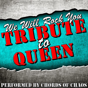 We Will Rock You: Tribute to Queen